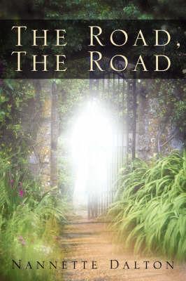 The Road, the Road by Nannette, Dalton