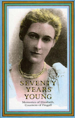 Seventy Years Young by Elizabeth,Countess of Fingall image