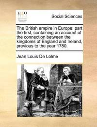 The British Empire in Europe by Jean Louis De Lolme