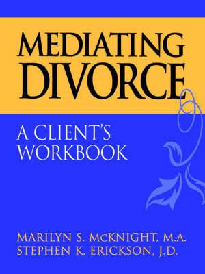 Mediating Divorce by Marilyn S McKnight