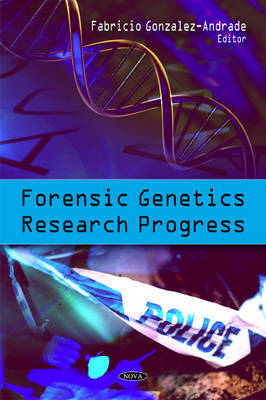 Forensic Genetics Research Progress by Fabricio Gonzalez-Andrade
