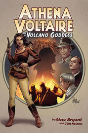 Athena Voltaire & the Volcano Goddess by Steve Bryant