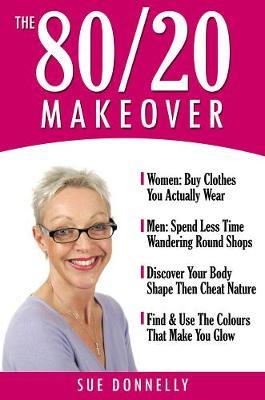 The 80/20 Makeover by Sue Donnelly