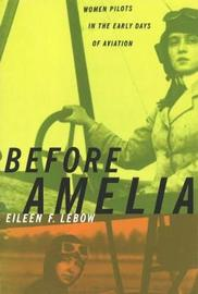 Before Amelia by Eileen F LeBow