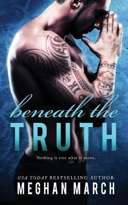 Beneath the Truth by Meghan March