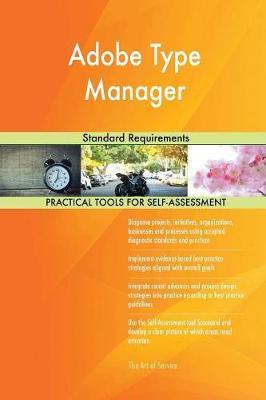 Adobe Type Manager Standard Requirements by Gerardus Blokdyk image