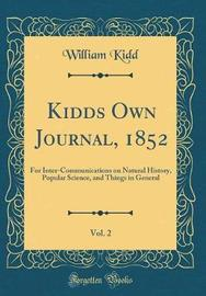Kidds Own Journal, 1852, Vol. 2 by William Kidd image