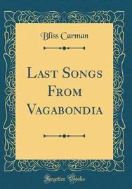 Last Songs from Vagabondia (Classic Reprint) by Bliss Carman image