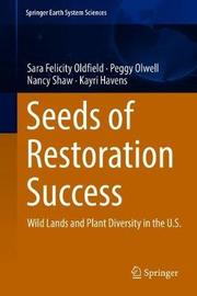 Seeds of Restoration Success by Sara Felicity Oldfield