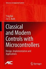 Classical and Modern Controls with Microcontrollers by Ying Bai