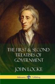 The First & Second Treatises of Government (Hardcover) by John Locke