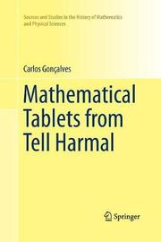 Mathematical Tablets from Tell Harmal by Carlos Goncalves