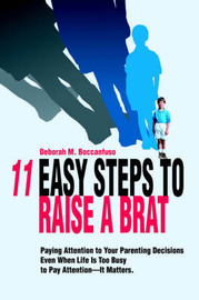 11 Easy Steps to Raise a Brat by Deborah M Boccanfuso image