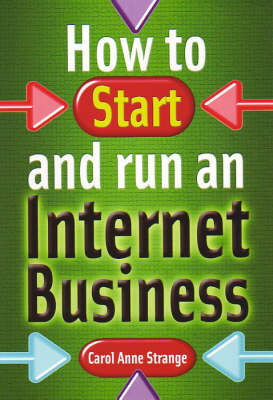 How to Start and Run an Internet Business by Carol Anne Strange
