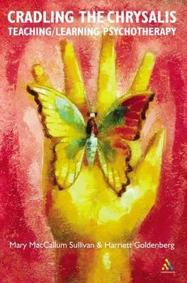 Cradling the Chrysalis: Growing Psychotherapists by Harriett Goldenberg