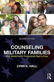 Counseling Military Families by Lynn K. Hall