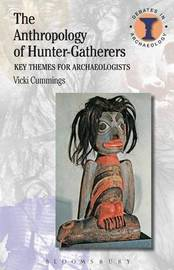 The Anthropology of Hunter-Gatherers by Vicki Cummings image