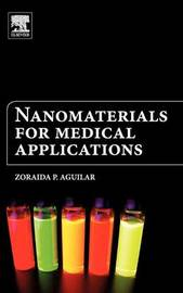 Nanomaterials for Medical Applications by Zoraida Aguilar