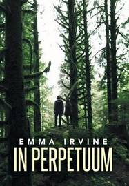 In Perpetuum by Emma Irvine