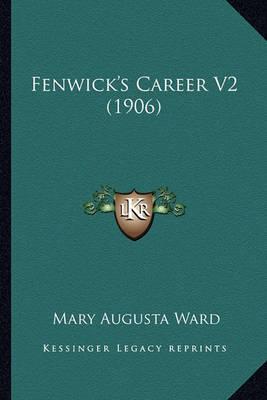 Fenwick's Career V2 (1906) Fenwick's Career V2 (1906) by Mary Augusta Ward