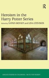 Heroism in the Harry Potter Series