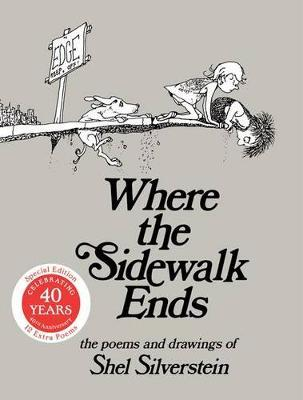 Where the sidewalk ends 30th Anniversary edition by Shel Silverstein