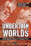 Uncertain Worlds by Immanuel Wallerstein
