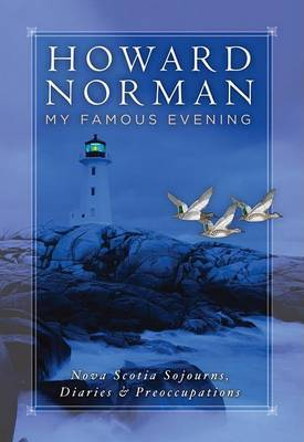 My Famous Evening Nova Scotia Sojourns, Diaries and Preoccupations by Howard Norman image