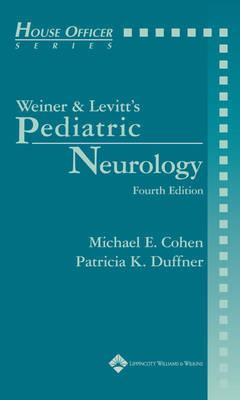 Weiner & Levitt's Pediatric Neurology by Michael E Cohen