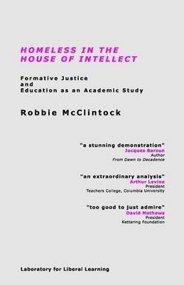 Homeless in the House of Intellect by Robbie McClintock