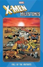 X-men Milestones: Fall Of The Mutants by Chris Claremont