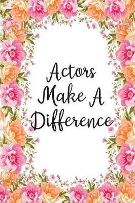 Actors Make A Difference by Areo Creations