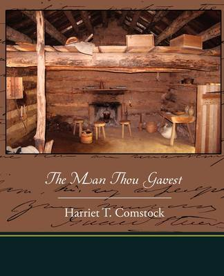 The Man Thou Gavest by Harriet T Comstock image
