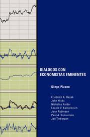 Dialogos Con Economistas Eminentes by Diego Pizano