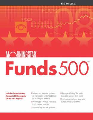 Morningstar Funds 500: 2008 by Morningstar Inc.