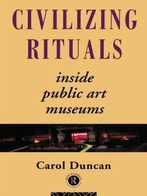 Civilizing Rituals by Carol Duncan image