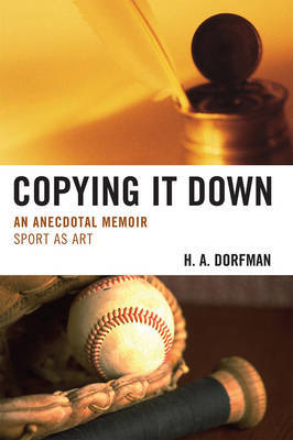 Copying It Down by H.A. Dorfman