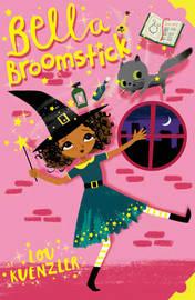 Bella Broomstick by Lou Kuenzler
