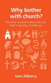 Why Bother with Church? by Sam Allberry