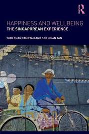 Happiness and Wellbeing by Siok Kuan Tambyah