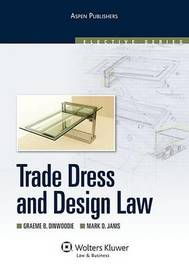 Trade Dress and Design Law by Graeme B Dinwoodie