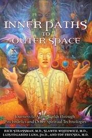 Inner Paths to Outer Space by Rick Strassman
