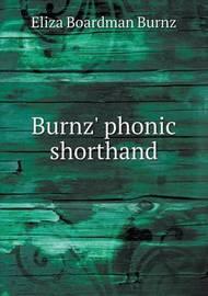 Burnz' Phonic Shorthand by Eliza Boardman Burnz