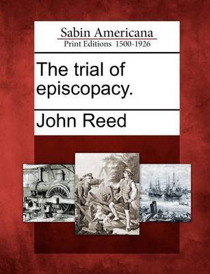 The Trial Of Episcopacy John Reed Book In Stock Buy Now At