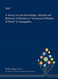 A Survey on the Knowledge, Attitude and Behavior of Doctors to Inversion of Burden of Proof in Guangzhou by Jiemin Hong image