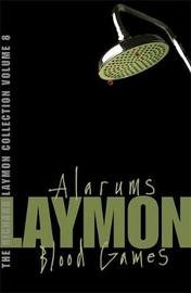 The Richard Laymon Collection Volume 8: Alarums & Blood Games by Richard Laymon image