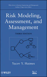 Risk Modeling, Assessment, and Management by Yacov Y Haimes