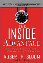 The Inside Advantage by Robert H Bloom