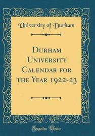 Durham University Calendar for the Year 1922-23 (Classic Reprint) by University Of Durham