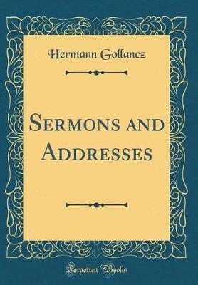 Sermons and Addresses (Classic Reprint) by Hermann Gollancz